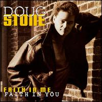 Faith in Me, Faith in You - Doug Stone