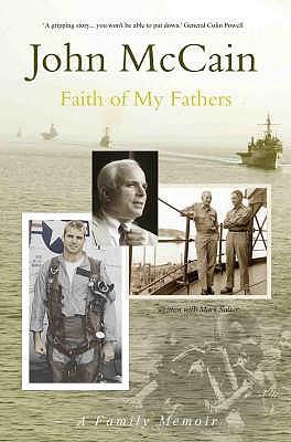 Faith of My Fathers: A Family Memoir - McCain, John