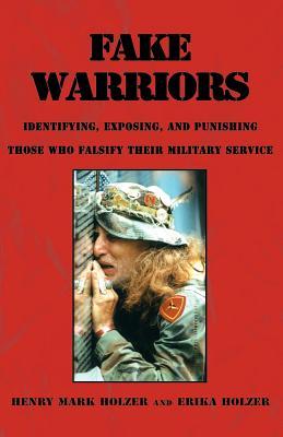 Fake Warriors - Holzer, Henry Mark, and Holzer, Erika