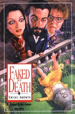 Faked to Death: A Simon Kirby-Jones Mystery - James, Dean
