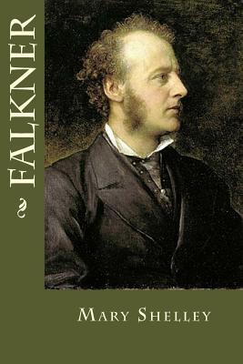 Falkner - Shelley, Mary, and Montoto, Maxim (Editor)