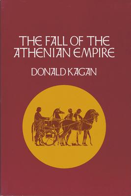 Fall of the Athenian Empire - Kagan, Donald
