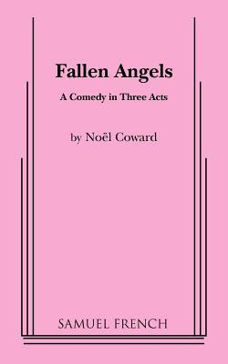 Fallen Angels - Coward, Noel, Sir