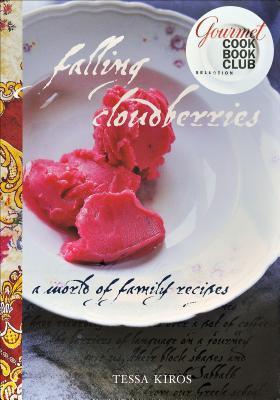 Falling Cloudberries: A World of Family Recipes - Kiros, Tessa