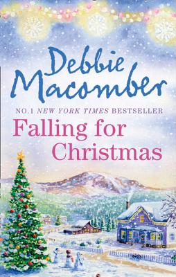 Falling for Christmas: A Cedar Cove Christmas / Call Me Mrs. Miracle - Macomber, Debbie
