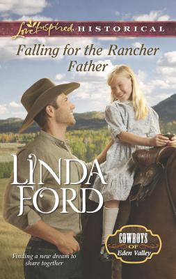 Falling for the Rancher Father - Ford, Linda