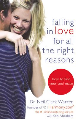 Falling in Love for All the Right Reasons: How to Find Your Soul Mate - Warren