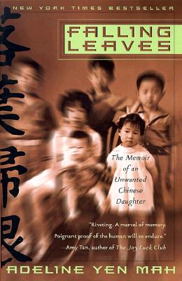 Falling Leaves: The True Story of an Unwanted Chinese Daughter - Mah, Adeline Yen