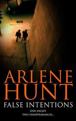 False Intentions - Hunt, Arlene