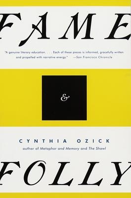 Fame & Folly: Essays - Ozick, Cynthia
