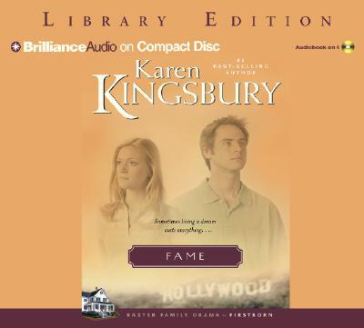 Fame - Kingsbury, Karen, and Burr, Sandra (Read by)