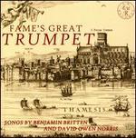 Fame's Great Trumpet: Songs by Benjamin Britten and David Owen Norris
