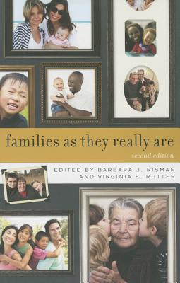 Families as They Really Are - Risman, Barbara J (Editor), and Rutter, Virginia (Editor)
