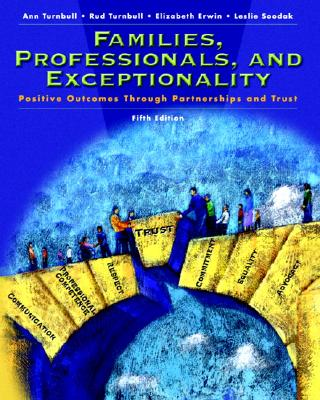Families, Professionals and Exceptionality: Positive Outcomes Through Partnership and Trust - Turnbull, Ann P, and Turnbull, H Rutherford, and Erwin, Elizabeth J