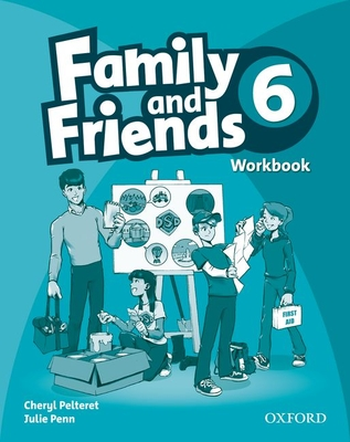 Family and Friends 6: Workbook: Family and Friends: 6: Workbook 6 - Pelteret, Cheryl, and Penn, Julie