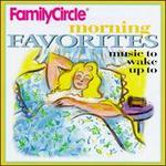 Family Circle Morning Favorites: Music to Wake Up To