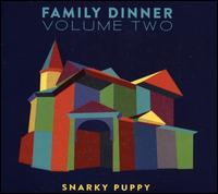 Family Dinner,, Vol. 2 [CD/DVD] - Snarky Puppy