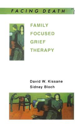 Family Focused Grief Therapy - Kissane, David W, and Bloch, Sidney, and Kissane David