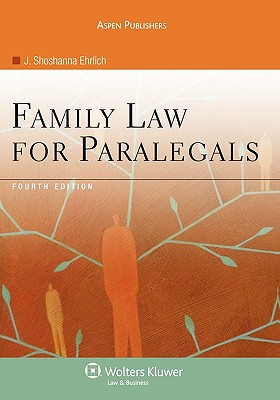 Family Law for Paralegals, Fourth Edition - Ehrlich, J Shoshanna