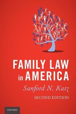 Family Law in America - Katz, Sanford N