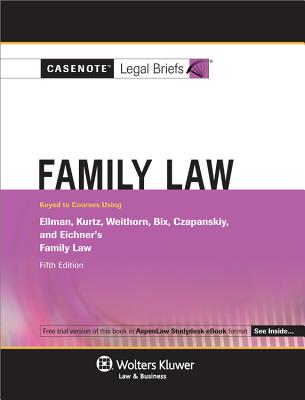 Family Law: Keyed to Courses Using Ellman, Kurtz, Weithorn, Bix, Czapanskiy, and Eichner's Family Law - Wolters Kluwer Law & Business (Creator)