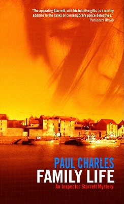Family Life: An Inspector Starrett Mystery - Charles, Paul
