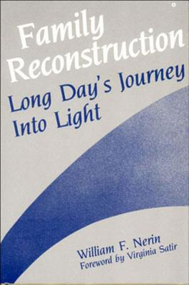 Family Reconstruction: Long Day's Journey Into Light - Nerin, William F