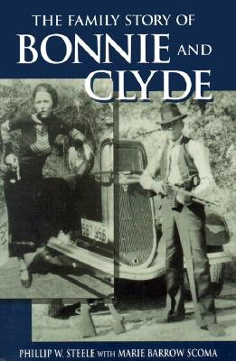 Family Story of Bonnie and Clyde - Steele, Phillip, and Scoma, Marie