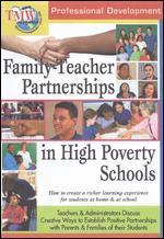 Family-Teacher Partnerships in High Poverty Schools