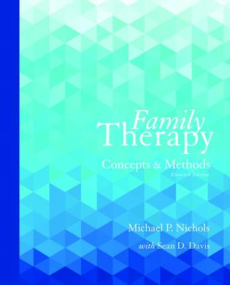 Family Therapy: Concepts and Methods - Nichols, Michael, and Davis, Sean