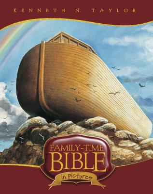Family-Time Bible in Pictures - Taylor, Kenneth N, Dr., B.S., Th.M.