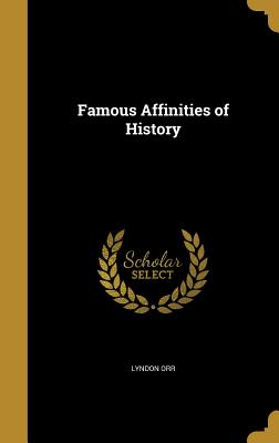 Famous Affinities of History - Orr, Lyndon