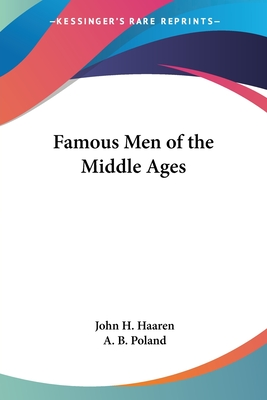 Famous Men of the Middle Ages - Poland, A B, and Haaren, John H