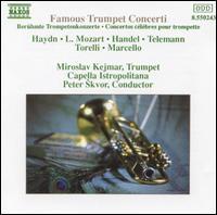 Famous Trumpet Concerti - Miroslav Kejmar (trumpet); Capella Istropolitana; Peter Skvor (conductor)