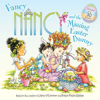 Fancy Nancy and the Missing Easter Bunny - O'Connor, Jane