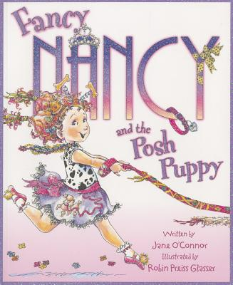 Fancy Nancy and the Posh Puppy - O'Connor, Jane