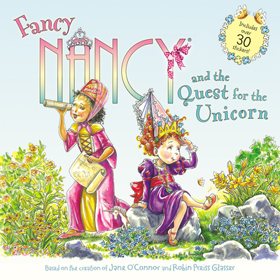 Fancy Nancy and the Quest for the Unicorn: Includes Over 30 Stickers! - O'Connor, Jane