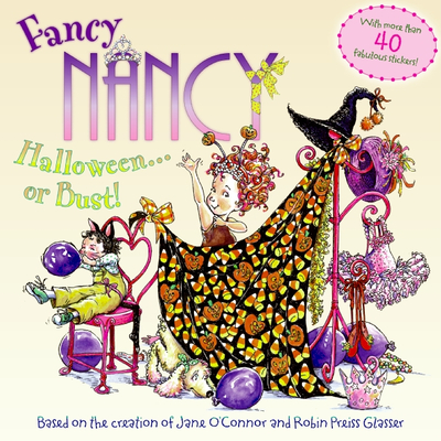 Fancy Nancy Halloween or Bust! - O'Connor, Jane