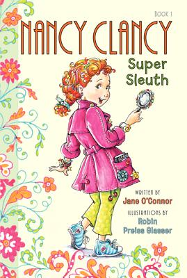 Fancy Nancy: Nancy Clancy, Super Sleuth - O'Connor, Jane