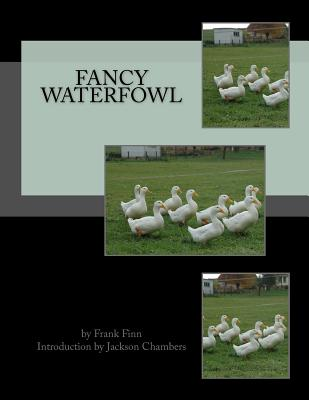 Fancy Waterfowl - Finn, Frank, and Chambers, Jackson (Introduction by)