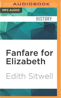Fanfare for Elizabeth - Sitwell, Edith