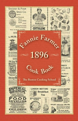 Fannie Farmer 1896 Cook Book - Farmer, Fannie Merritt