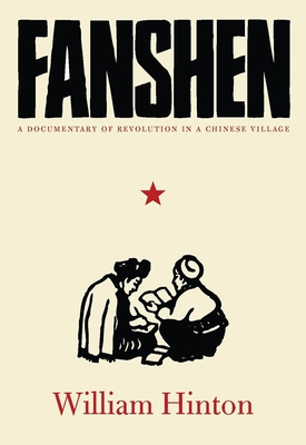 Fanshen: A Documentary of Revolution in a Chinese Village - Hinton, William, and Magdoff, Fred