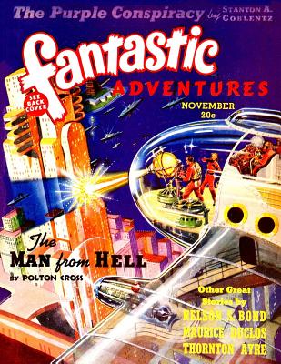 Fantastic Adventures: November 1939 - Cross, Polton, and Coblentz, Stanton a, and Bond, Nelson S