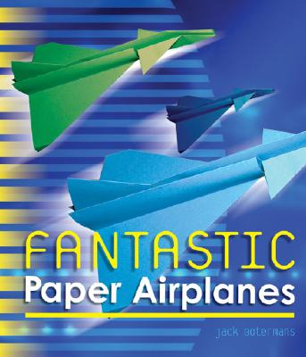 Fantastic Paper Airplanes - Botermans, Jack, and Bookman International B V
