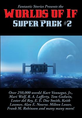Fantastic Stories Presents the Worlds of If Super Pack #2 - Kurt, Vonnegut Jr, and Keith, Laumer, and Frank, M