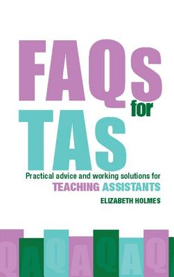 FAQs for TAs: Practical Advice and Working Solutions for Teaching Assistants - Holmes, Elizabeth