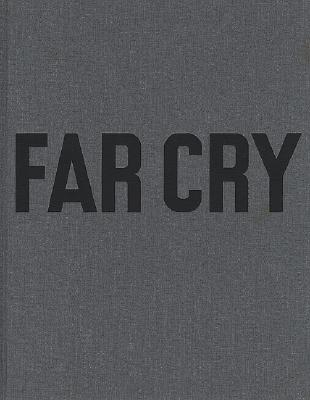 Far Cry - Nozolino, Paulo (Photographer), and Loock, Ulrich (Text by), and Nunes, Rui (Text by)