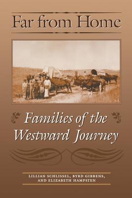 Far from Home: Families of the Westward Journey - Schlissel, Lillian
