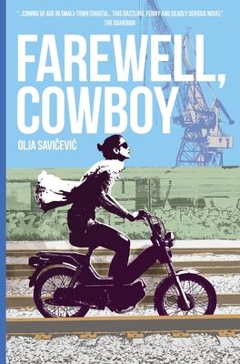 Farewell, Cowboy - Savicevic, Olja